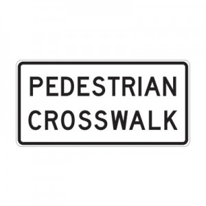 Pedestrian Crosswalk Sign- Custom Sizes Available